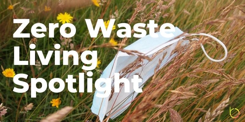 Zero Waste Living Spotlight
