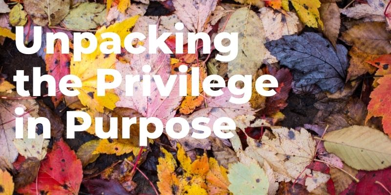 Unpacking the Privilege in Purpose