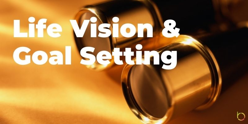 Life Vision and Goal Setting