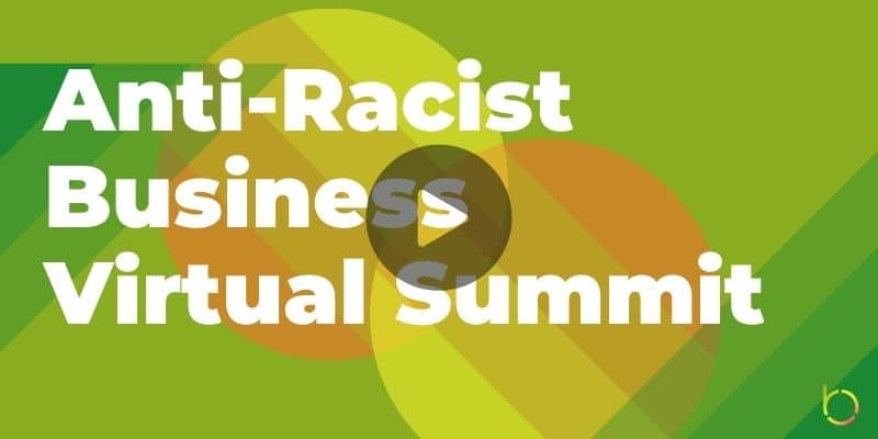 Anti-Racist Business Virtual Summit