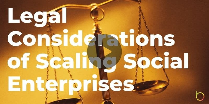 Legal Considerations of Scaling Social Enterprises Play