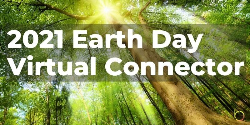 2021 Earth Day Virtual Connector