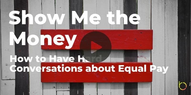 Show Me the Money Coversations About Equal Pay Play