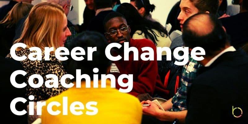 Career Change Coaching Circles