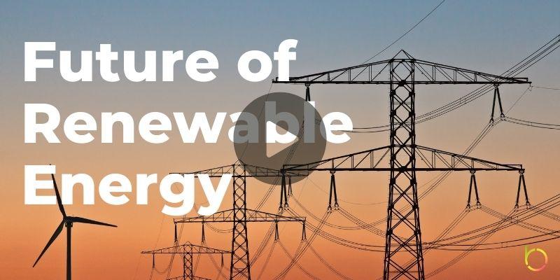 Future of Renewable Energy Play