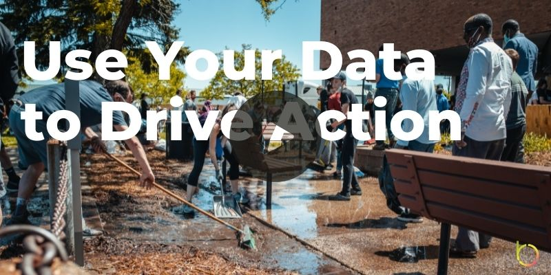 Use Your Data to Drive Action Play