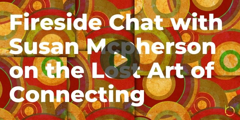 Fireside Chat with Susan Mcpherson on the Lost Art of Connecting Play